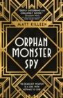 Orphan, Monster, Spy - eBook