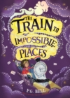 The Train to Impossible Places - Book