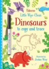 Little Wipe-Clean Dinosaurs to Copy and Trace - Book