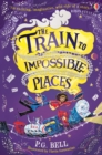 The Train to Impossible Places - eBook