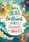 Tales of Brave and Brilliant Girls from Around the World - Book