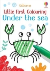 Little First Colouring Under the Sea - Book