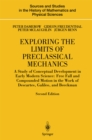 Exploring the Limits of Preclassical Mechanics : A Study of Conceptual Development in Early Modern Science: Free Fall and Compounded Motion in the Work of Descartes, Galileo and Beeckman - eBook