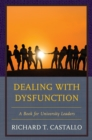Dealing with Dysfunction : A Book for University Leaders - Book