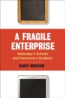 A Fragile Enterprise : Yesterday's Schools and Tomorrow's Students - Book