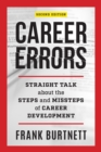 Career Errors : Straight Talk about the Steps and Missteps of Career Development - eBook