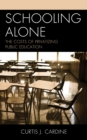 Schooling Alone : The Costs of Privatizing Public Education - Book