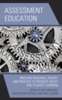Assessment Education : Bridging Research, Theory, and Practice to Promote Equity and Student Learning - eBook
