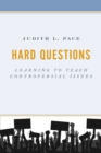 Hard Questions : Learning to Teach Controversial Issues - Book