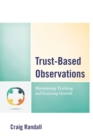 Trust-Based Observations : Maximizing Teaching and Learning Growth - Book