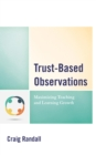 Trust-Based Observations : Maximizing Teaching and Learning Growth - eBook