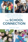 The School Connection : Parents, Teachers, and School Leaders Empowering Youth for Life Success - Book