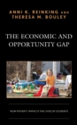 The Economic and Opportunity Gap : How Poverty Impacts the Lives of Students - Book