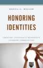 Honoring Identities : Creating Culturally Responsive Learning Communities - Book