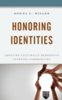 Honoring Identities : Creating Culturally Responsive Learning Communities - eBook