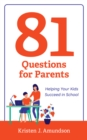 81 Questions for Parents : Helping Your Kids Succeed in School - Book