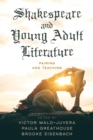 Shakespeare and Young Adult Literature : Pairing and Teaching - eBook