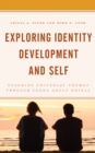 Exploring Identity Development and Self : Teaching Universal Themes Through Young Adult Novels - eBook