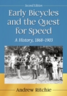 Early Bicycles and the Quest for Speed : A History, 1868-1903 - Book