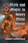 Myth and Magic in Heavy Metal Music - Book