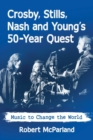 Crosby, Stills, Nash and Young : Music to Change the World - Book