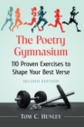 The Poetry Gymnasium : 110 Proven Exercises to Shape Your Best Verse - Book
