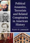 Political Assassins, Terrorists and Related Conspiracies in American History - Book