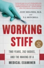 Working Stiff : Two Years, 262 Bodies, and the Making of a Medical Examiner - eBook