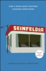 Seinfeldia : How a Show About Nothing Changed Everything - Book