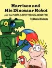 Harrison and His Dinosaur Robot and the Purple Spotted Sea Monster - Book