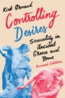 Controlling Desires : Sexuality in Ancient Greece and Rome - Book
