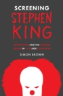 Screening Stephen King : Adaptation and the Horror Genre in Film and Television - Book