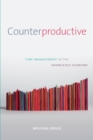 Counterproductive : Time Management in the Knowledge Economy - Book