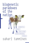 Biogenetic Paradoxes of the Nation : Finncattle, Apples, and Other Genetic-Resource Puzzles - Book