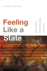 Feeling Like a State : Desire, Denial, and the Recasting of Authority - Book