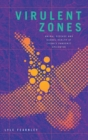 Virulent Zones : Animal Disease and Global Health at China's Pandemic Epicenter - Book