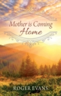 Mother is Coming Home - Book
