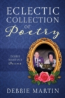 Eclectic Collection of Poetry : Debbie Martin's Poems - Book