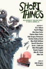 "Short Things : Tales Inspired by ""Who Goes There?"" by John W. Campbell, Jr. - Book"