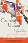 Cruising Utopia, 10th Anniversary Edition : The Then and There of Queer Futurity - Book