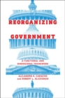 Reorganizing Government : A Functional and Dimensional Framework - Book