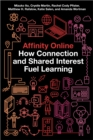 Affinity Online : How Connection and Shared Interest Fuel Learning - Book