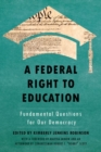A Federal Right to Education : Fundamental Questions for Our Democracy - Book