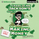 Charlie Joe Jackson's Guide to Making Money - eAudiobook