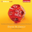Of Dice and Men : The Story of Dungeons & Dragons and The People Who Play It - eAudiobook