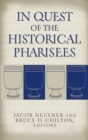 In Quest of the Historical Pharisees - Book