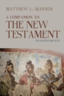 A Companion to the New Testament : The Gospels and Acts - Book