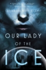 Our Lady of the Ice - eBook