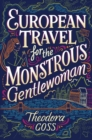 European Travel for the Monstrous Gentlewoman - eBook