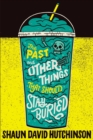 The Past and Other Things That Should Stay Buried - Book